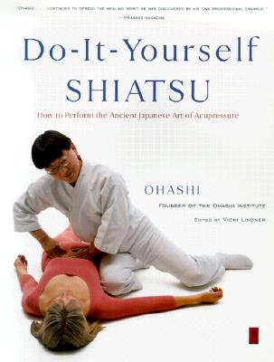 Do-It-Yourself Shiatsu By Ohashi, Wataru/ Lindner, Vicki