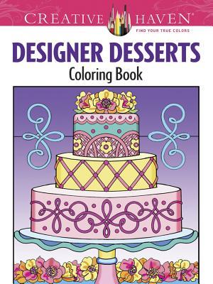 Creative Haven Designer Desserts Coloring Book By Miller, Eileen Rudisill